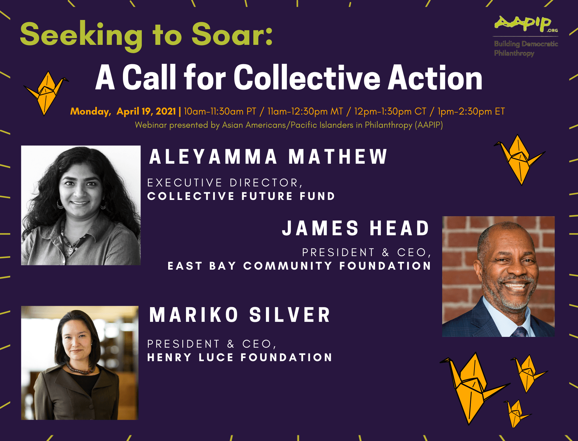 Seeking to Soar: A Call for Collective Action. Monday, April 19, 2021 (10-11:30am PT / 11-12:30pm MT / 12-1:30pm CT / 1-2:30pm ET). Speakers: Aleyamma Mathew, James Head, Mariko Silver.